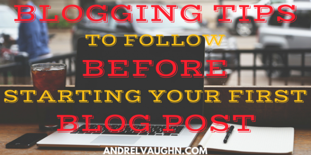 Blogging Tips For Beginners BEFORE Starting A Blog (in 2018)