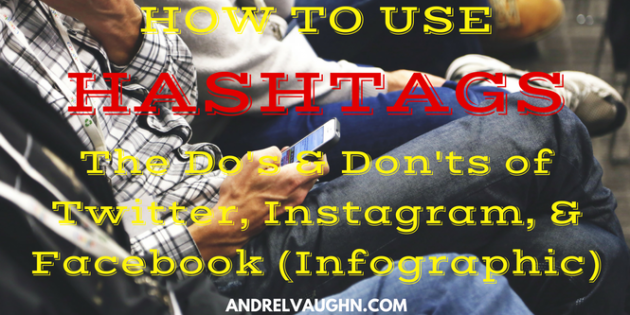How To Use Hashtags: The Do's & Don'ts of Twitter, Instagram, & Facebook (Infographic)