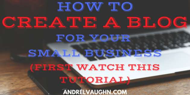 How To Create A Blog For Your Small Business (First Watch This Tutorial)